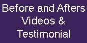 Before and afters videos and testimonials