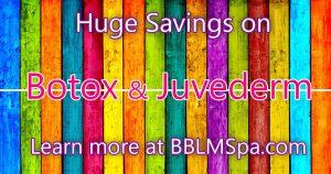 Botox and Juvederm Savings