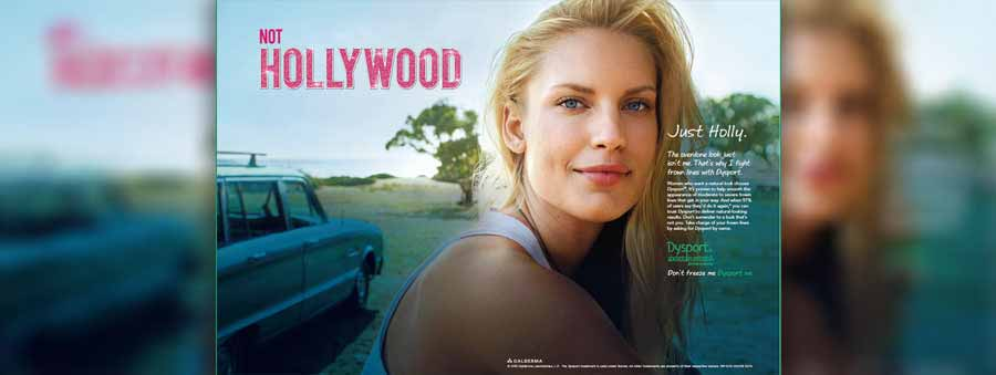 Dysport not hollywood just Holly