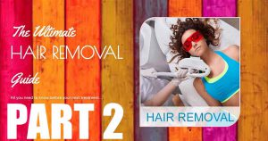 The Ultimate Laser Hair Removal Guide 2019, Laser Hair Removal Guide, laser hair removal guidelines, laser hair removal guide, laser hair removal buying guide, laser hair removal treatment guidelines, cool guide laser hair removal, guide to brazilian laser hair removal, diode laser hair removal, guidelines, men's guide to laser hair removal, clinical guidelines for laser hair removal,