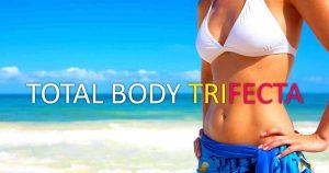 TOTAL BODY TRIFECTA
