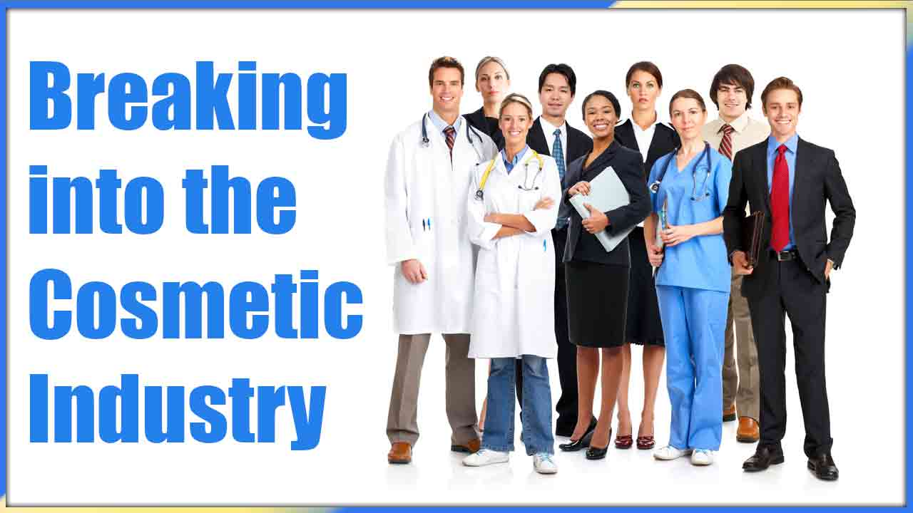 Breaking into the Cosmetic Industry article, Blog, Doctors, Physicians, Nurse, LPN, RN, Pittsburgh Pa, Pennsylvania