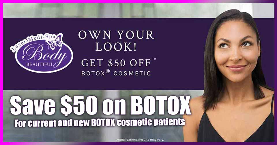 Own your look, BOTOX cosmetic, deal, special, sale, save money