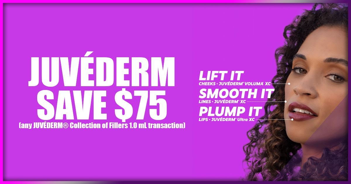 Save 75 on Juvederm