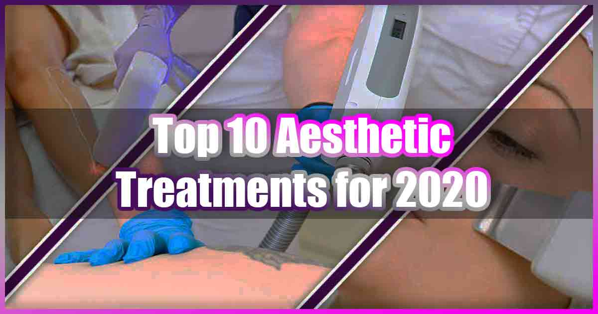 Top 10 Aesthetic Treatments 2020